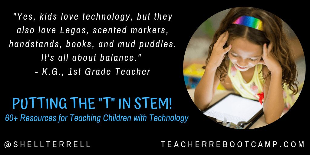 """Putting the """"T"""" in STEM! 60+ Resources for Teaching Children with Technology!"""