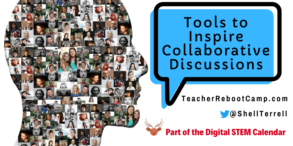 Tools to Inspire Collaborative Discussions – Teacher Reboot Camp
