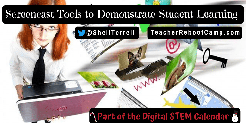 Screencast Tools to Demonstrate Student Learning – Teacher Reboot Camp