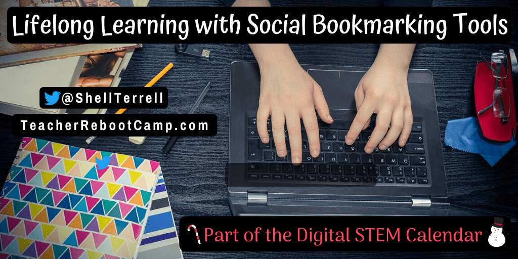 Lifelong Learning with Social Bookmarking Tools and Apps – Teacher Reboot Camp