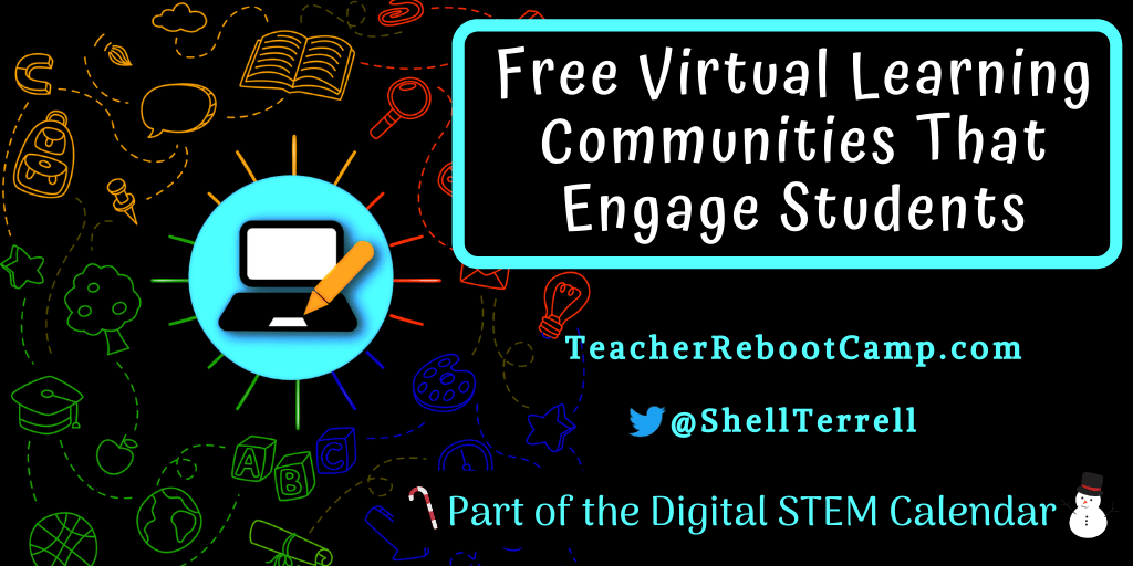 Inspire Learning Beyond Your Classroom Walls by Setting Up a Virtual Learning Community – Teacher Reboot Camp